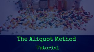 The Aliquot Method