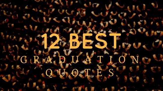 12 Best Graduation Quotes