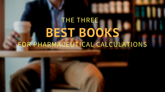 The three best pharmaceutical calculations books