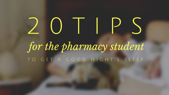 20 tips for a good nights sleep fo pharmacy students _ rxcalculations