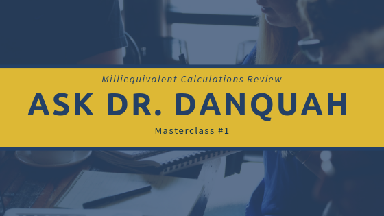 Ask Dr. Danquah Masterclass 1 - RxCalculations