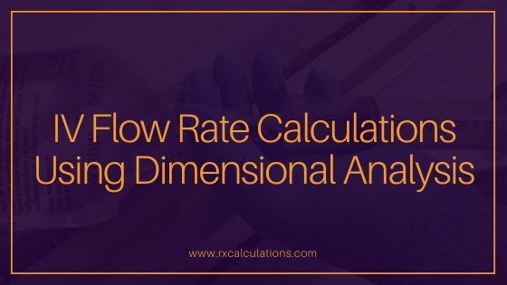 IV Flow Rate calculations Using Dimensional Analysis_RxCalculations-FI