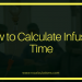 How to Calculate Infusion Time